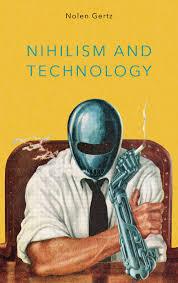 Gertz - Nihilism and Technology